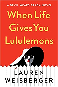 When Life Gives You Lululemons by [Weisberger, Lauren]