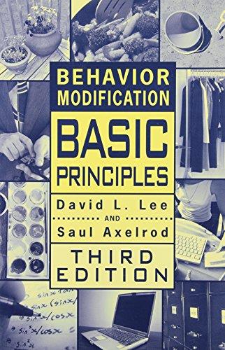 Behavior Modification: Basic Principles (Managing Behavior)