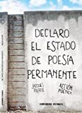 Declaro el estado de poesía permanente - Jacques Pierre (Spanish Edition)