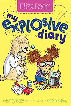 My Explosive Diary (Eliza Boom Book 1) by [Gale, Emily]