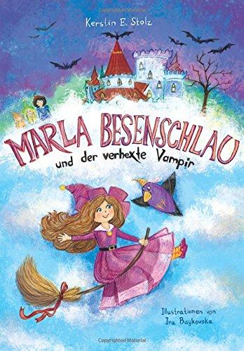 Marla Besenschlau: und der verhexte Vampir