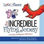 The Incredible Flying Jonesy: A Lamby Lambpants Adventure | D. Byron Patterson