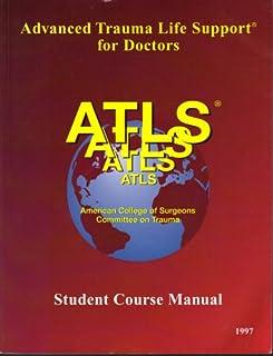atls advanced trauma life support program for doctors 7th ed rh amazon com