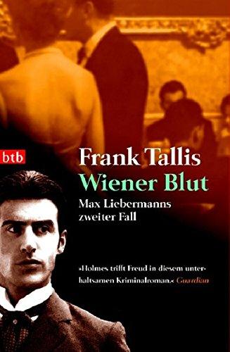 Wiener Blut: Max Liebermanns zweiter Fall (Die Max-Liebermann-Krimis, Band 2)