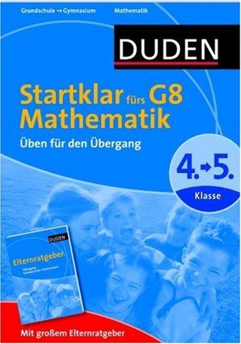 Duden - Startklar fürs G8 - Mathematik: Üben für den Übergang. 4. zur 5. Klasse