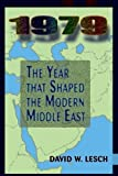 img - for 1979: The Year That Shaped The Modern Middle East book / textbook / text book