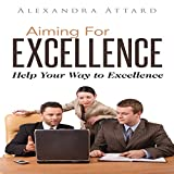 Aiming for Excellence: Help Your Way to Excellence