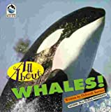 All about Whales, Deborah Kovacs, 1884506089