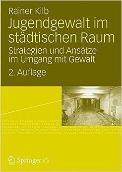 Book Jugendgewalt im Städtischen Raum: Strategien und Ansätze im Umgang mit Gewalt, 2. Durchgesehene Auflage