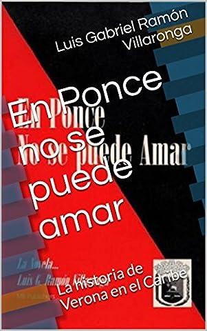En Ponce no se puede amar: La historia de Verona en el Caribe (Spanish Edition) (Sexo And The City)