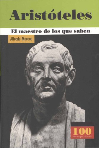Descargar Libro Aristoteles: El Maestro De Los Que Saben / The Master Of The People Alfredo Marcos