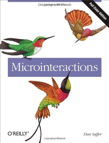 Microinteractions: Full Color Edition: Designing with Details [Dan Saffer] (Tapa Blanda)