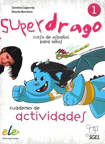 Superdrago. Curso de espanol para ninos. 1 Ejercicios (Spanish Edition)