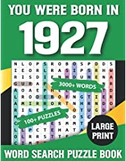 You Were Born In 1927: Word Search Puzzle Book: 100+ Puzzles-Large Print Book for Seniors And Adults & Perfect Gift For Puzzlers