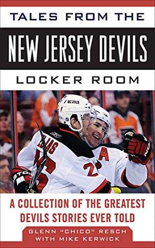 Tales from the New Jersey Devils Locker Room: A Collection of the Greatest Devils Stories Ever Told (Tales from the Team) ()