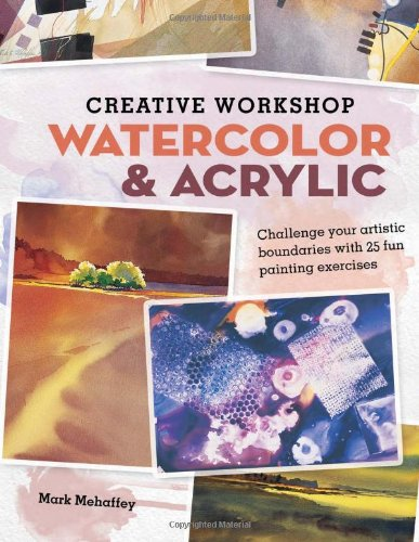 Creative Workshop - Watercolor & Acrylic: Challenge your art