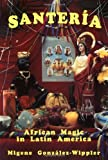 Santeria: African Magic in Latin America
