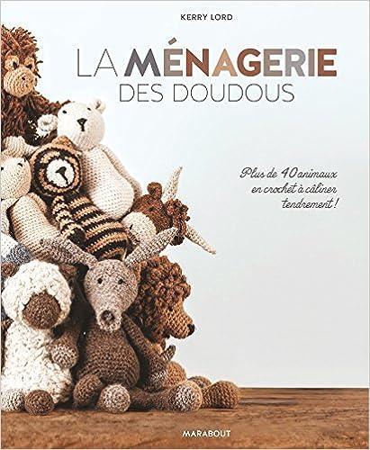 En ligne La ménagerie des doudous - Plus de 40 patrons d'animaux en crochet à câliner tendrement pdf
