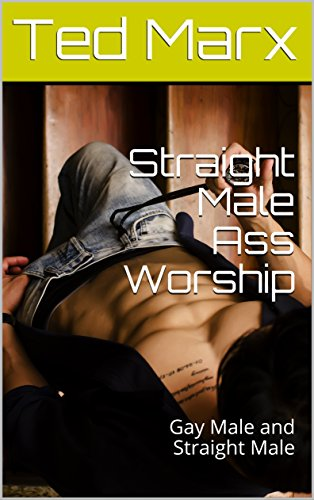 Straight Male Ass Worship Gay Male And Straight Male By Marx Ted
