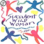 Succulent Wild Woman: Dancing with Your Wonder-Full Self | SARK