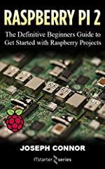 All You Need To Know About Raspberry Pi 2 - NEW Extended 2nd Edition!★ ★ ★PLEASE NOTE: You DON'T need a Kindle to buy this. Available for immediate reading with your Amazon virtual cloud reader. ★ ★ ★The easiest - most convenient way to manip...