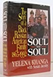 Soul to Soul : The Story of a Black Russian American Family, 1865-1992, Khanga, Yelena and Jacoby, Susan, 0393034046