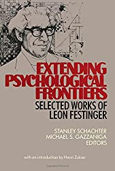 Extending Psychological Frontiers: Selected Works of Leon Festinger