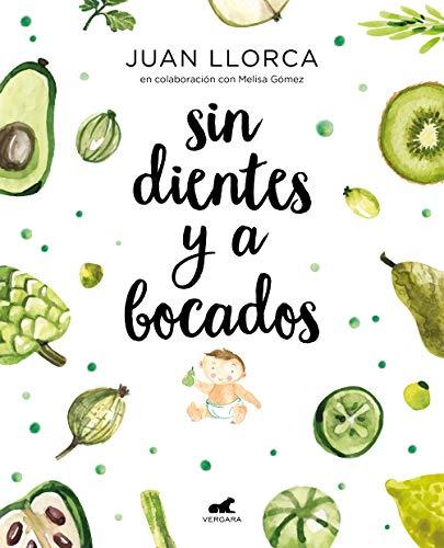 Sin dientes y a bocados (Spanish Edition) by Juan Llorca, Melissa Gómez