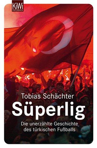 Süperlig: Die unerzählte Geschichte des türkischen Fußballs