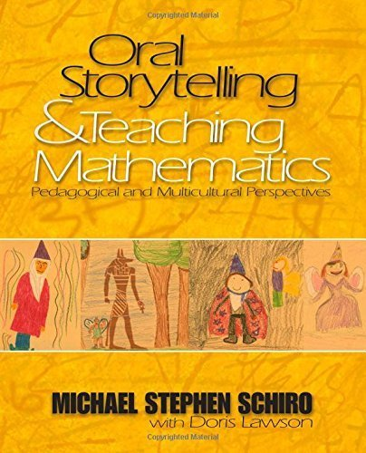 Oral Storytelling and Teaching Mathematics: Pedagogical and Multicultural Perspectives by Schiro, Michael Stephen (March 19, 2004) Paperback