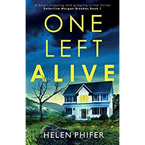 One Left Alive: A heart-stopping and gripping crime thriller (Detective Morgan Brookes)
