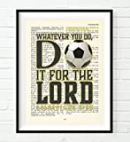 Whatever You Do, Do It For the Lord -Colossians 3:23- Vintage Bible verse wall Christian ART PRINT, UNFRAMED, Soccer art, boys room, girls room poster, Christmas gift, 8x10 inches