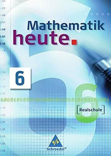 Mathematik heute - Ausgabe 2004 Nordrhein-Westfalen: Schülerband 6