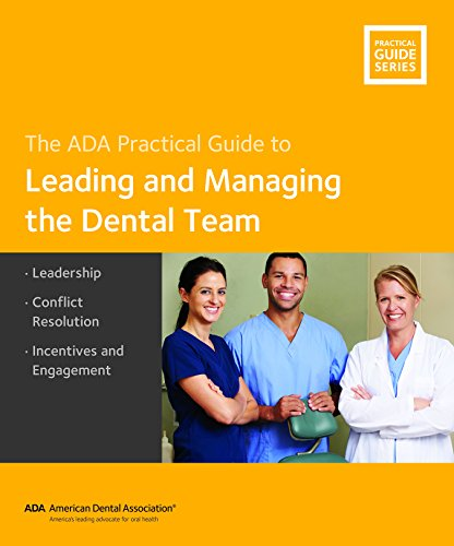 Managing the Dental Team: Best Practices (Guidelines for Practice Success)