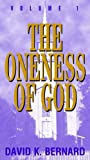 The Oneness of God, David K. Bernard, 0912315121