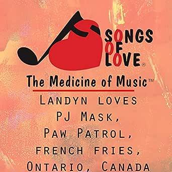 Landyn Loves Pj Mask, Paw Patrol, French Fries, Ontario ...