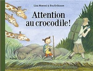 vignette de 'Attention au crocodile ! (Lisa MORONI)'