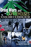 img - for Drug Wars and Coffeehouses: The Political Economy of the International Drug Trade book / textbook / text book