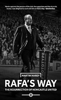 Rafa's Way: The Resurrection of Newcastle United