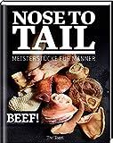 BEEF! NOSE TO TAIL: Meisterstücke für Männer (BEEF!-Kochbuchreihe)
