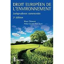 Droit européen de l'environnement: Jurisprudence commentée (ELSB.HC.LARC.FR) (French Edition)