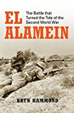 El Alamein: The Battle that Turned the Tide of the Second World War (General Military)
