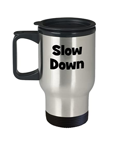 Slow Down Travel Mug