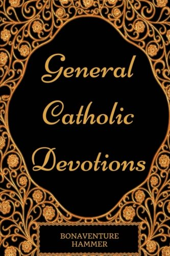General-Catholic-Devotions-By-Bonaventure-Hammer-Illustrated