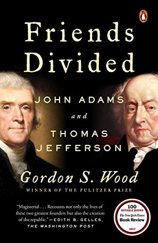 Friends Divided: John Adams and Thomas Jefferson