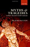Myths and Tragedies in their Ancient Greek Contexts, Richard Buxton, 0199557616