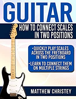 guitar how to connect scales in two positions quickly play scales across the fretboard in two. Black Bedroom Furniture Sets. Home Design Ideas