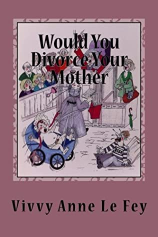 book cover of Would You Divorce Your Mother?