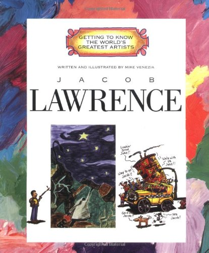 Jacob Lawrence (Getting to Know the World's Greatest Artists: Previous Editions) (Getting to Know the World's Greatest Artists (Paperback))