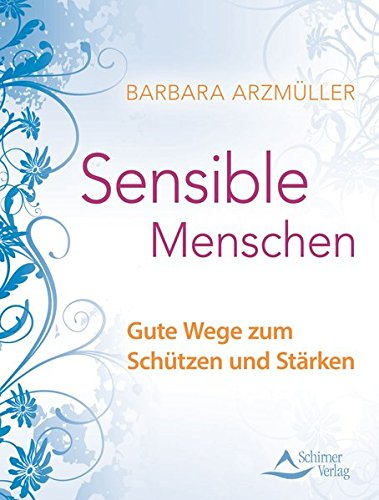 Sensible Menschen: Gute Wege zum Schützen und Stärken